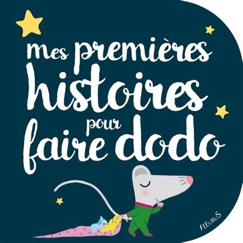Mes Premieres Histoires Pour Faire Dodo