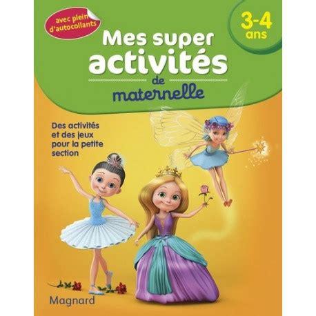 Mes Super Activites 3 4 Ans Danseuses Princesses Et Fees