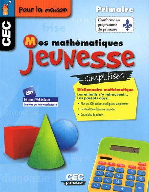 Mes mathématiques jeunesse simplifiées - Dictionnaire: Primaire
