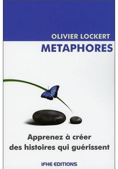 Metaphores Apprenez A Creer Des His