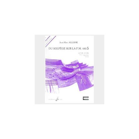 Methode Allerme Jean Jacques Du Solfege Sur La Fm 440 3 Chant Audition Analyse