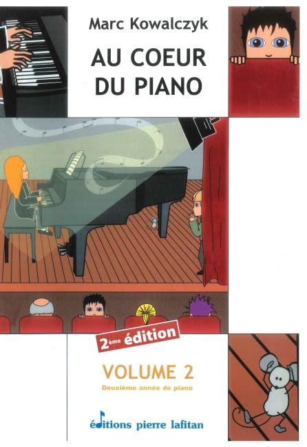 Methode Et Pedagogie Lafitan Kowalczyck M Au Coeur Du Piano Vol 1 Piano
