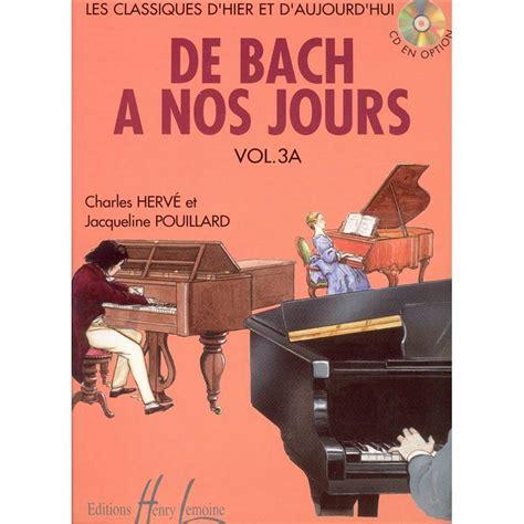 Methodes Et Pedagogie Lemoine Herve Charles Pouillard Jacqueline De Bach A Nos Jours Vol 3a