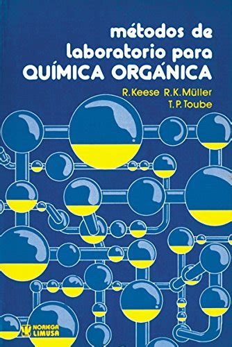 Metodos De Laboratorio Para Quimica Organica Fundamentals Of Preparative Organic Chemistry