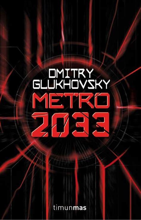 Metro 2033 1 Dmitry Glukhovsky
