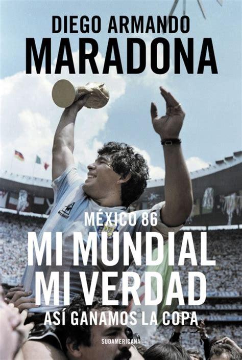 Mexico 86 Mi Mundial Mi Verdad Asi Ganamos La Copa