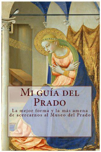 Mi Guia Del Prado Lecturas Hispanicas No 15