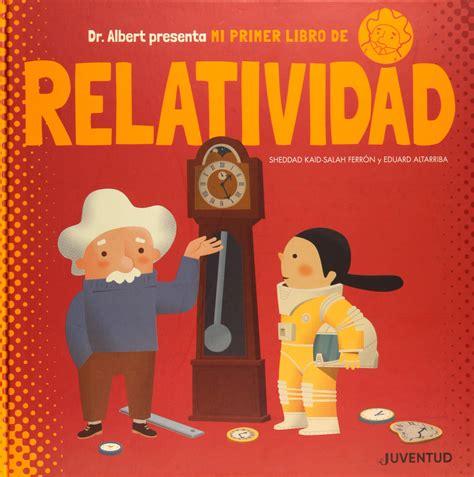 Mi Primer Libro De Relatividad Albumes Ilustrados