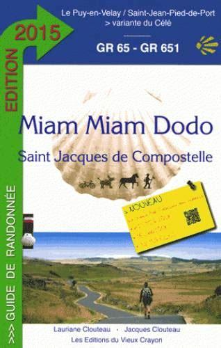 Miam Miam Dodo Saint Jacques De Compostelle Gr 65 Gr 651 Le Puy En Velay Saint Jean Pied De Port