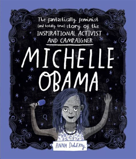 Michelle Obama The Fantastically Feminist And Totally True Story Of The Inspirational Activist And Campaigner English Edition