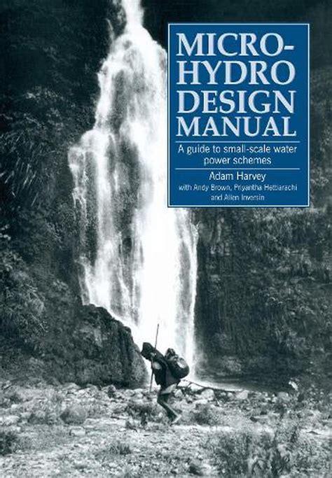 Micro Hydro Design Manual By Adam Harvey
