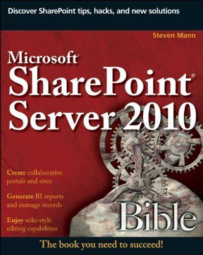 Microsoft Sharepoint Server 2010 Bible By Steven Mann 2010 10 05