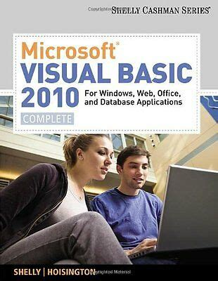 Microsoft Visual Basic 2010 For Windows Web And Office Applications Complete Sam 2010 Compatible Products