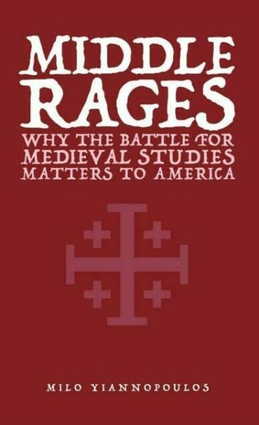 Middle Rages Why The Battle For Medieval Studies Matters To America