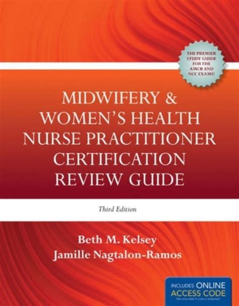 Midwifery And Womens Health Nurse Practitioner Certification Review Guide By Kelsey Beth M Jones And Bartlett