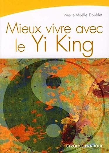 Mieux Vivre Avec Le Yi King La Voie Du Ciel Et De La Terre