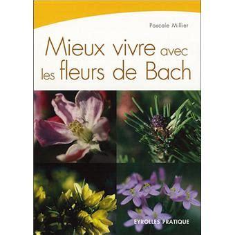 Mieux Vivre Avec Les Fleurs De Bach