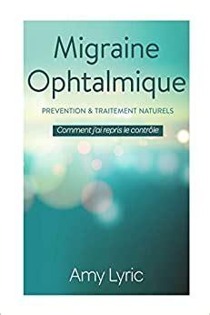 Migraine Ophtalmique Prevention Et Traitement Naturels