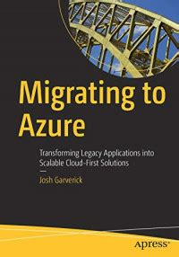 Migrating to Azure: Transforming Legacy Applications into Scalable Cloud-First Solutions