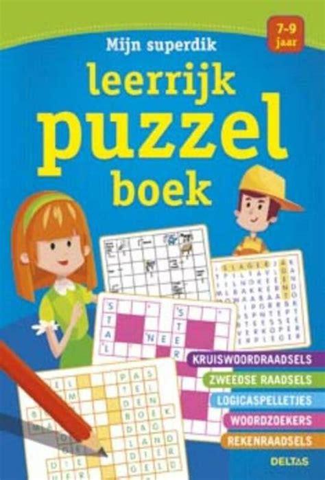 Mijn Superdik Leerrijk Puzzelboek 7 9 J Kruiswoordraadsels Zweedse Raadsels Logicaspelletjes Woordzoekers Rekenraadsels