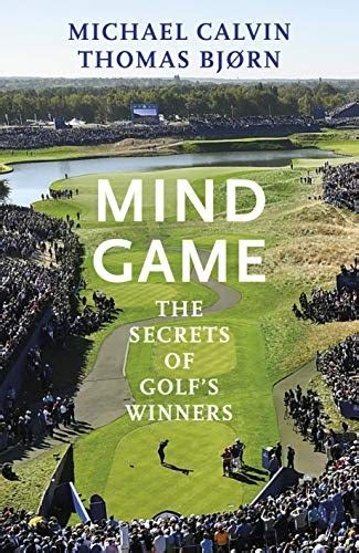 Mind Game The Secrets Of Golf S Winners