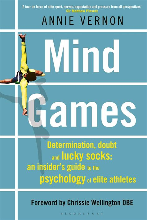 Mind Games Determination Doubt And Lucky Socks An Insider S Guide To The Psychology Of Elite Athletes