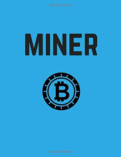 Miner Blockchain Cryptocurrency Notebook Journal 100 Lined Pages
