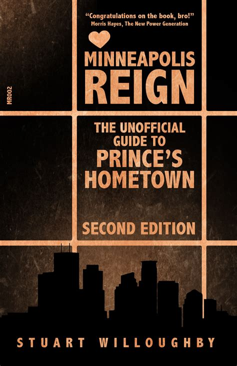Minneapolis Reign The Unofficial Guide To Prince S Hometown Second Edition