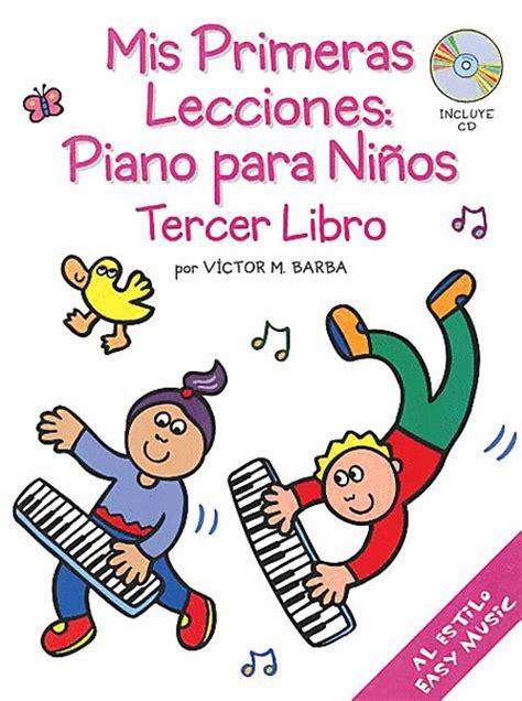 Mis Primeras Lecciones Piano Para Ninos Tercer Libro