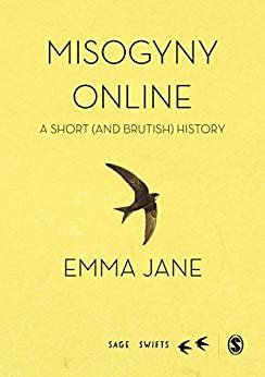 Misogyny Online A Short And Brutish History Sage Swifts
