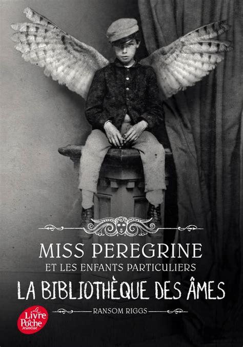 Miss Peregrine Et Les Enfants Particuliers Tome 3 La Bibliotheque Des Ames