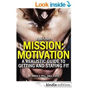Mission Motivation A Realistic Guide To Getting And Staying Fit English Edition