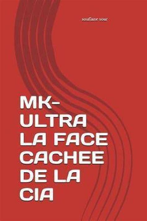 Mk Ultra La Face Cachee De La Cia