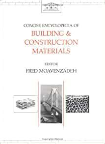 Moavenzadeh: Concise Encyclopedia of Building Materials (Advances in Materials Science and Engineering)