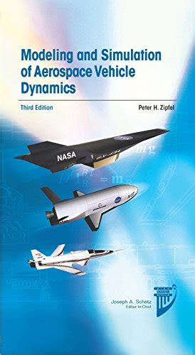 Modeling And Simulation Of Aerospace Vehicle Dynamics Aiaa Education Series