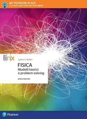 Modelli Teorici E Problem Solving Per Il Primo Biennio Delle Scuole Superiori Con E Book Con Espansione Online