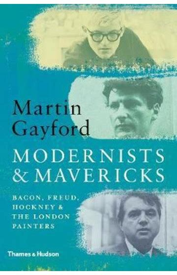 Modernists & Mavericks: Bacon, Freud, Hockney and the London Painters 1945-70