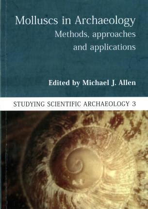 Molluscs In Archaeology Methods Approaches And Applications Studying Scientific Archaeology
