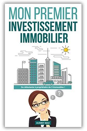 Mon Premier Investissement Immobilier De Debutante A Proprietaire De 3 Immeubles