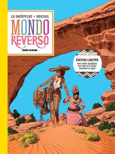 Mondo Reverso Tome 1 Cornelia And Lindbergh Edition Limitee Avec Cahier Graphique Dos Toile Et Ex Libris Numerote Et Signe