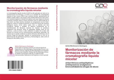 Monitorizacion De Farmacos Mediante La Cromatografia Liquida Micelar