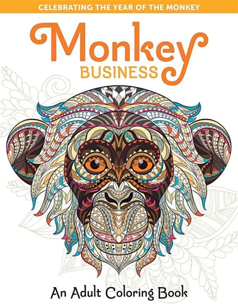 Monkey Business: An Adult Coloring Book (Take a Break to Create with Color)