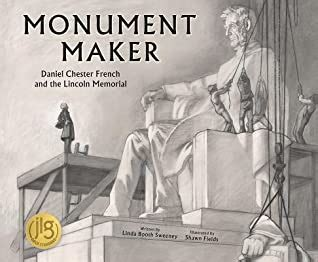 Monument Maker Daniel Chester French And The Lincoln Memorial English Edition
