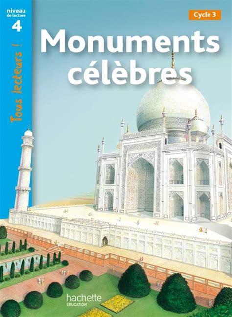 Monuments Celebres Niveau 4 Tous Lecteurs Livre Eleve Ed 2012