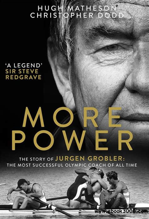 More Power The Story Of Jurgen Grobler The Most Successful Olympic Coach Of All Time