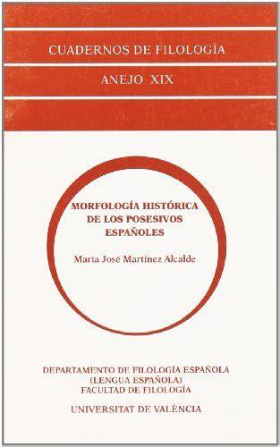Morfologia Historica De Los Posesivos Espanoles Quaderns De Filologia Anejos