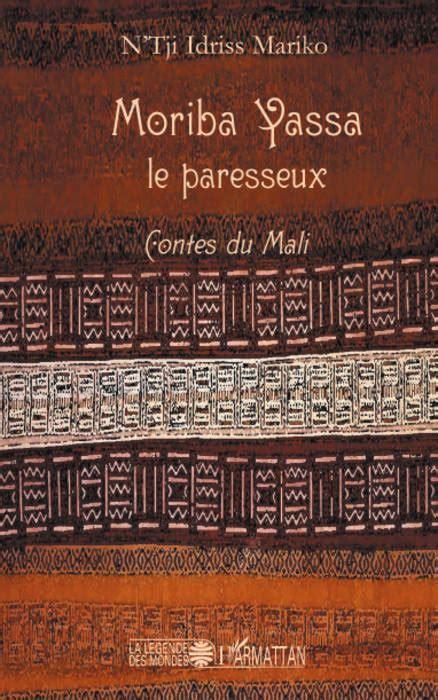Moriba Yassa Le Paresseux Contes Du Mali