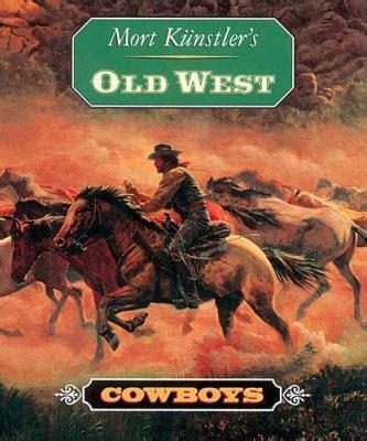 Mort Kunstler S Old West Cowboys