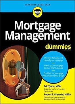 Mortgage Management For Dummies (For Dummies (Lifestyle))