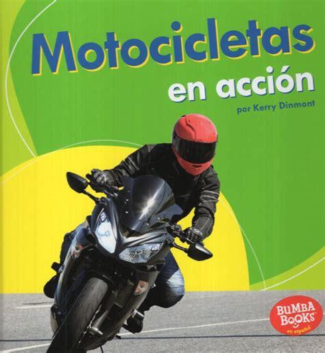Motocicletas En Accion Motorcycles On The Go Bumba Books En Espanol Maquinas En Accion Machines That Go